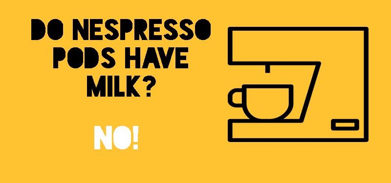 Do Nespresso Capsules Have Milk