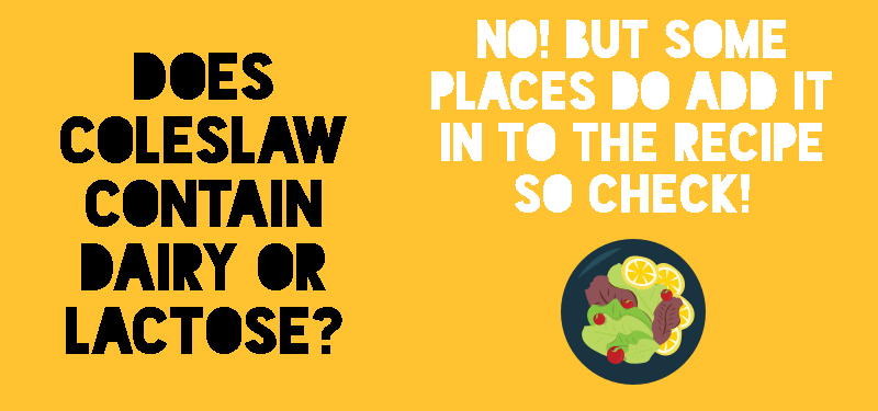 Does coleslaw contain lactose or dairy?