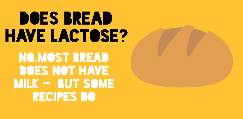 Does bread have milk or lactose in it?
